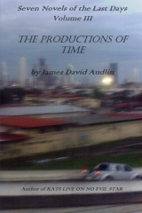 Seven Novels of The Last Days Volume III: The Productions of Time