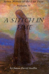 Seven Novels Of The last days  Volume v: A Stitch In time