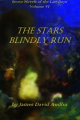 Seven Novels of the Last DaysVolume VI: The Stars Blindly Run