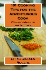 101 Cooking Tips for the Adventurous Cook