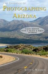 The Handbook of Photographing Arizona (B&W Value Edition)