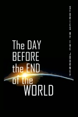 The Day Before the End of the World