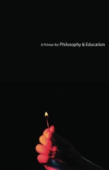 A Primer for Philosophy & Education