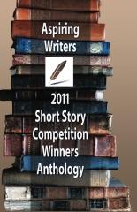 Aspiring Writers 2011 Short Story Competition Winners Anthology