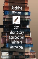 Aspiring Writers 2011 Short Story Competition Winners Anthology