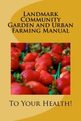 Landmark Community Garden and Urban Farming Manual