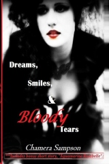 Dreams, Smiles, and Bloody Tears