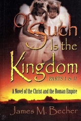 Of Such Is The Kingdom, Parts I & II