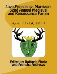 Love, Friendship, Marriage: 32nd Annual Medieval and Renaissance Forum at Plymouth State University (April 15-16, 2011)