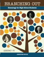 Branching Out: Genealogy for High School Students Lessons 1-15