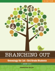Branching Out: Genealogy for 1st - 3rd Grade Students Lessons 16-30