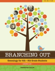 Branching Out: Genealogy for 4th-8th Grade Students Lessons 16-30