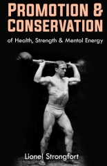 Promotion & Conservation of Health, Strength & Mental Energy