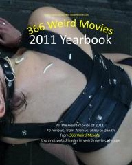 366 Weird Movies 2011 Yearbook