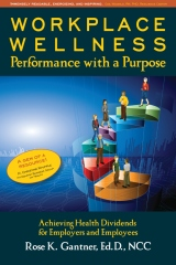 Workplace Wellness: Performance with a Purpose