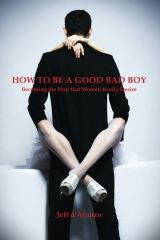 How To Be a Good Bad Boy