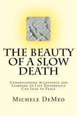 The Beauty of a Slow Death