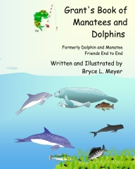 Grant's Book of Manatees and Dolphins