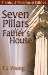 Seven Pillars of a Father's House