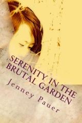 Serenity in the Brutal Garden