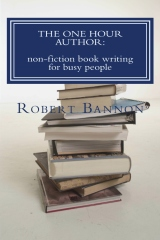 The One Hour Author: non-fiction book writing for busy people