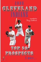 2008 Cleveland Indians Top 50 Prospects & More