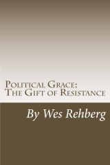 Political Grace: The Gift of Resistance