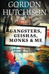 Gangsters, Geishas, Monks & Me
