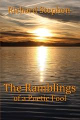 The Ramblings of a Poetic Fool