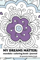 My Dreams Matter: Mandala Coloring Book Journal