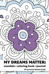 My Dreams Matter: Mandala Coloring Book Journal