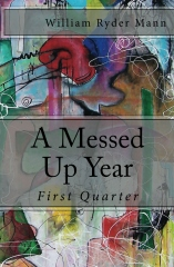 A Messed Up Year: First Quarter