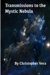 Transmissions to the Mystic Nebula