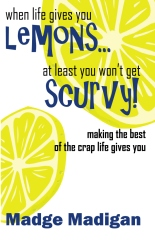 When Life Gives You Lemons... At Least You Won't Get Scurvy!