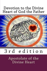 Devotion to the Divine Heart of God the Father: 3rd edition