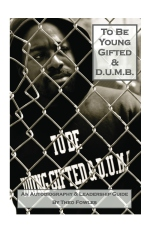 To Be Young, Gifted & D.U.M.B.