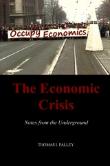 The Economic Crisis: Notes from the Underground