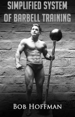 Bob Hoffman's Simplified System of Barbell Training