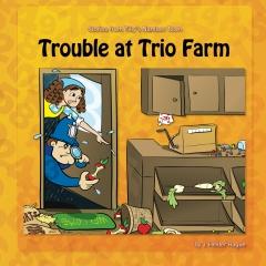 Trouble at Trio Farm