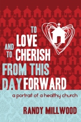 To Love and To Cherish From This Day Forward ...A Portrait of a Healthy Church
