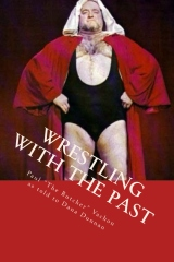 Wrestling with the Past