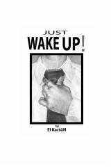 Just WAKE UP!