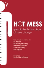 Hot Mess: speculative fiction about climate change