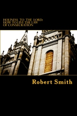 Holiness to the Lord: How to Live the Law of Consecration