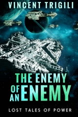 The Lost Tales of Power Volume I - The Enemy of an Enemy