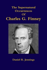 The Supernatural Occurrences Of Charles G. Finney