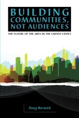Building Communities, Not Audiences