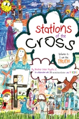 Stations of the Cross Volume II--I am the Truth