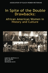 In Spite of the Double Drawbacks: African American Women in History and Culture