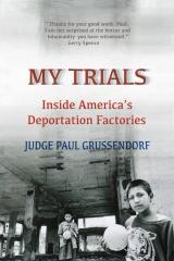 My Trials: Inside America's Deportation Factories